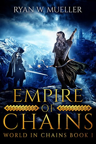Review: Empire of Chains – Ryan W. Mueller