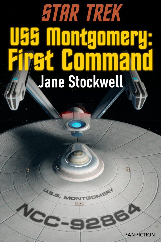 Star Trek Fan fiction – USS Montgomery: First Command